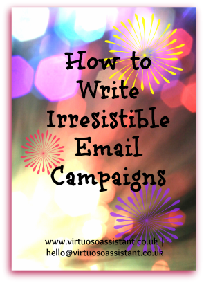 How to Write Irresisitible Emails www.virtuosoassistant.co.uk